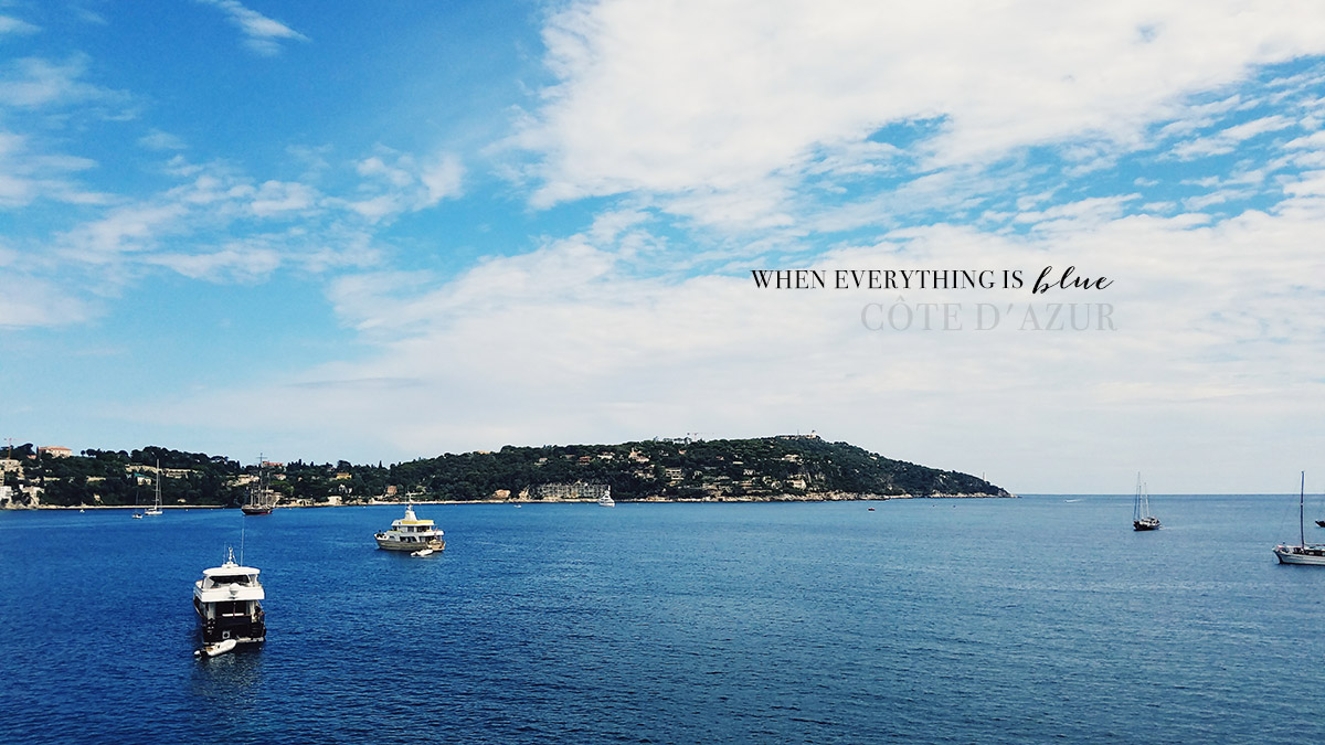 When everything is blue, you are on the Cote d'Azur
